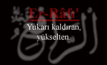 Photo of Er-Rafi Esmasının Anlamı ve Faziletleri