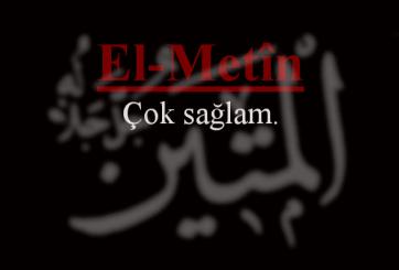 Photo of El-Metin Esmasının Anlamı ve Faziletleri