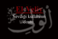 Photo of El-Veliyy Esmasının Anlamı ve Faziletleri