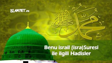 Photo of Benu israil (isra) Suresi ile ilgili Hadisler
