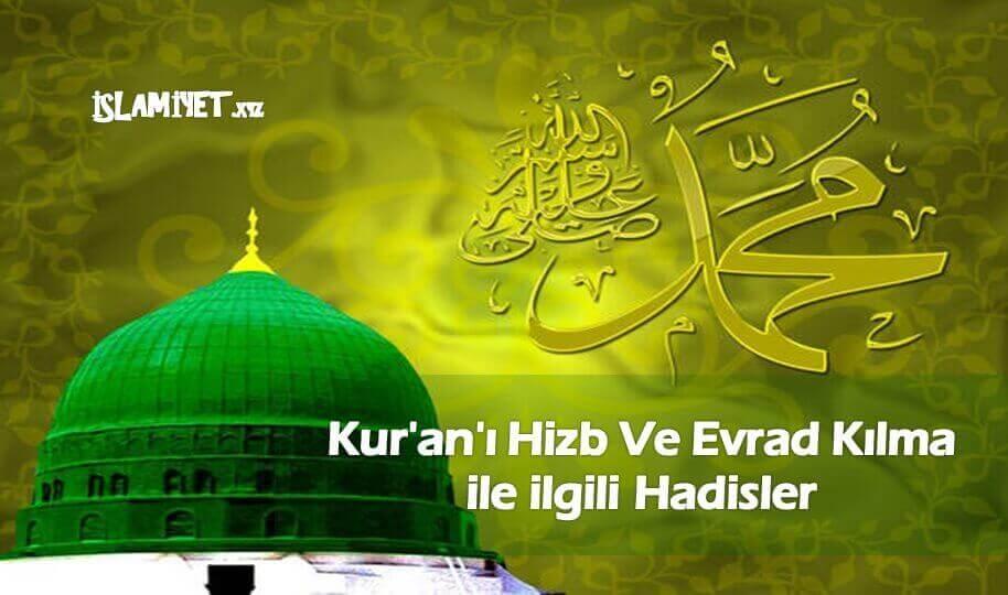 Kuran'ı Hizb Ve Evrad Kılma ile ilgili Hadisler
